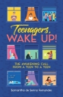 Teenagers, Wake Up!: The Awakening Call from a Teen to a Teen Cover Image