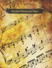 Standard Manuscript Paper: Blank Sheet Music, For Musicians, Students, Songwriting, Music Journal, Composition Books, Music Notebook (100 pages, Cover Image