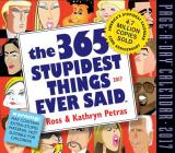 The 365 Stupidest Things Ever Said Page-A-Day Calendar 2017 Cover Image
