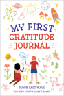 My First Gratitude Journal: Fun and Fast Ways for Kids to Give Daily Thanks Cover Image