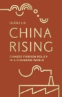 China Rising: Chinese Foreign Policy in a Changing World Cover Image