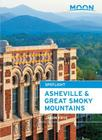 Moon Asheville & the Great Smoky Mountains (Travel Guide) Cover Image