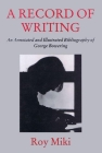 A Record of Writing: An Annotated and Illustrated Bibliography of George Bowering Cover Image