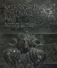 Mirroring China's Past: Emperors, Scholars, and Their Bronzes Cover Image