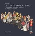 de Cauris a Criptomonedas: La Historia de la Moneda, El Sistema de Cambio Y La Riqueza Cover Image
