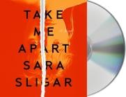 Take Me Apart: A Novel Cover Image