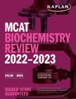 MCAT Biochemistry Review 2022-2023: Online + Book (Kaplan Test Prep) Cover Image