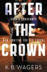 After the Crown (The Indranan War #2) Cover Image