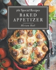 365 Special Baked Appetizer Recipes: Baked Appetizer Cookbook - All The Best Recipes You Need are Here! Cover Image