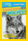 National Geographic Kids Chapters: Living With Wolves!: True Stories of Adventures With Animals (NGK Chapters) Cover Image