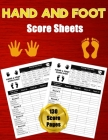 Hand and Foot Score Sheets: 130 Large Score Pads for Scorekeeping - Hand and Foot Score Cards - Hand and Foot Score Pads with Size 8.5 x 11 inches Cover Image