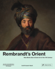 Rembrandt's Orient: West Meets East in Dutch Art of the 17th Century Cover Image