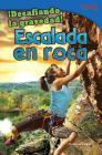 ¡Desafiando La Gravedad! Escalada En Roca (Defying Gravity! Rock Climbing) (Spanish Version) = Defying Gravity! (Time for Kids Nonfiction Readers: Level 4.4) Cover Image