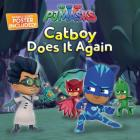 Catboy Does It Again (PJ Masks) Cover Image