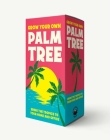 Grow Your Own Palm Tree: Bring the Tropics to Your Backyard (Grow Your Own Series) Cover Image