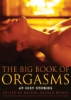 Big Book of Orgasms: 69 Sexy Stories Cover Image
