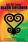 We Be Lovin' Black Children: Learning to Be Literate about the African Diaspora Cover Image