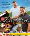 The Deen Bros. Get Fired Up: Grilling, Tailgating, Picnicking, and More Cover Image