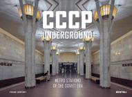 Cccp Underground: Metro Stations of the Soviet Era Cover Image