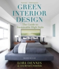 Green Interior Design: The Guide to Sustainable High Style Cover Image