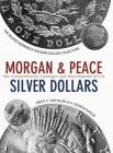 Comprehensive Catalog and Encyclopedia of Morgan and Peace Dollars Cover Image