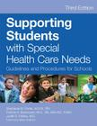 Supporting Students with Special Health Care Needs: Guidelines and Procedures for Schools, Third Edition Cover Image