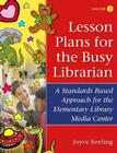 Lesson Plans for the Busy Librarian: A Standards Based Approach for the Elementary Library Media Center, Volume 2 Cover Image