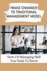 Make Changes To Traditional Management Model: Sorts Of Managing Skill You Need To Know: How To Attend To Goal Setting Cover Image