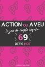 Action ou Aveu ? le jeu de couple coquin: 69 défis hot - Pimenter votre vie sexuelle avec des actions excitantes et des questions hot - Jeux coquins p Cover Image
