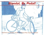 Bipedal, by Pedal: A Critical Mass Primer (Bicycle #1) Cover Image