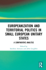 Europeanization and Territorial Politics in Small European Unitary States: A Comparative Analysis Cover Image