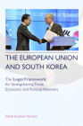The European Union and South Korea: The Legal Framework for Strengthening Trade, Economic and Political Relations Cover Image