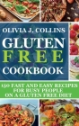 Gluten Free Cookbook: 150 fast and easy recipes for busy people on a gluten free diet Cover Image