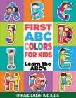 First ABC Colors For Kids: Learn the ABC's Cover Image