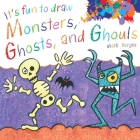 It's Fun to Draw Monsters, Ghosts, and Ghouls Cover Image