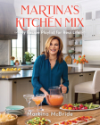 Martina's Kitchen Mix: My Recipe Playlist for Real Life Cover Image