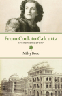 From Cork to Calcutta: My Mother's Story Cover Image