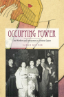 Occupying Power: Sex Workers and Servicemen in Postwar Japan (Studies of the Weatherhead East Asian Institute) Cover Image