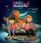 Annabelle & Aiden: Oh, the Things We Believed! Cover Image