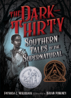 The Dark-Thirty: Southern Tales of the Supernatural Cover Image