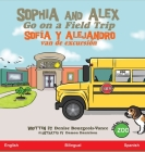 Sophia and Alex Go on a Field Trip: Sofía y Alejandro van de excursión Cover Image