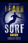 Learn to Surf Guide: Learn the Basics and Progress Faster Cover Image