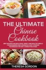 The Ultimate Chinese Cookbook: Fresh Recipes to Sizzle, Steam, and Stir-Fry Restaurant Favorites at Home Cover Image