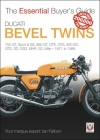 Ducati Bevel Twins: 750GT, Sport and Sport S, 860GT, GTE, GTS, 900 SS, GTS, SD, SSD, MHR, S2, Mille 1971 to 1986 (The Essential Buyer's Guide) Cover Image