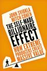 The Self-made Billionaire Effect: How Extreme Producers Create Massive Value Cover Image