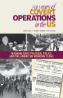 50 Years of Covert Operations in the Us: Washington's Political Police and the American Working Class Cover Image