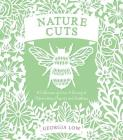 Nature Cuts: A Collection of Over 20 Papercutting Projects and Templates Cover Image