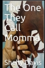 The One They Call Momma Cover Image