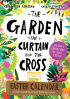 The Garden, the Curtain and the Cross Easter Calendar: Easter Family Devotional with 15-Door Calendar Cover Image