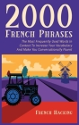 2000 French Phrases - The most frequently used words in context to increase your vocabulary and make you conversationally fluent Cover Image